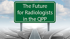 Future-for-radiologists-in-the-QPP Healthcare Administrative Partners
