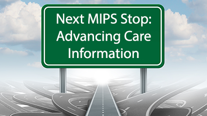 Transitioning Your Radiology Practice to MIPS: Advancing Care Information