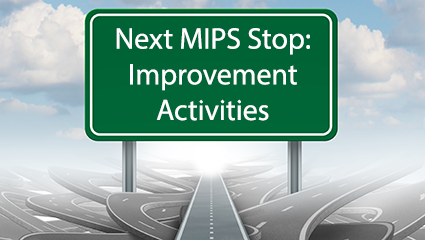 Transitioning Your Radiology Practice to MIPS: Improvement Activities